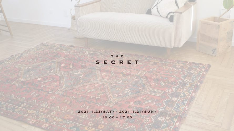 THE SECRET トライバルラグ・ベニワレン・ギャッベ・キリム展